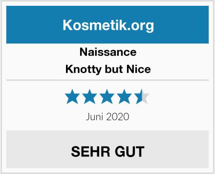 Naissance Knotty but Nice Test