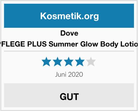 Dove PFLEGE PLUS Summer Glow Body Lotion Test