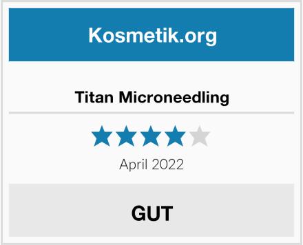 Titan Microneedling Test