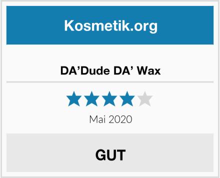 DA'Dude DA' Wax Test