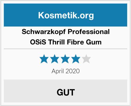 Schwarzkopf Professional OSiS Thrill Fibre Gum Test