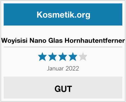 Woyisisi Nano Glas Hornhautentferner Test
