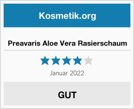 Preavaris Aloe Vera Rasierschaum Test