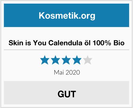 Skin is You Calendula öl 100% Bio Test