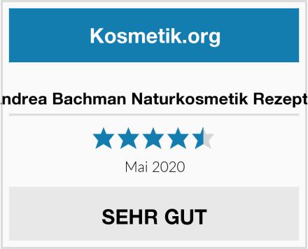 Andrea Bachman Naturkosmetik Rezepte Test