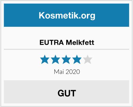 EUTRA Melkfett Test