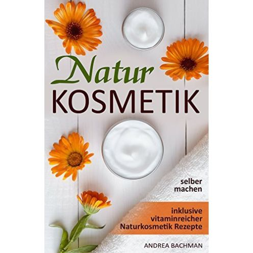 Andrea Bachman Naturkosmetik Rezepte