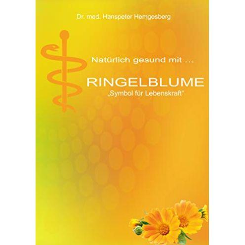 """Ringelblume: ..eine uralte Heilpflanze, ein """"Symbol für Lebenskraft"""""""
