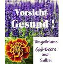 Vorsicht Gesund!!: Ringelblume, Goji-Beere und Salbei